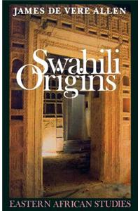 Swahili Origins: Swahili Culture and the Shungwaya Phenomenon