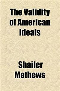 The Validity of American Ideals