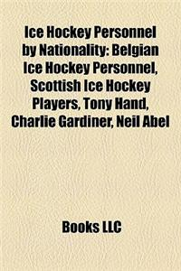 Ice Hockey Personnel by Nationality: Belgian Ice Hockey Personnel, Scottish Ice Hockey Players, Tony Hand, Charlie Gardiner, Neil Abel