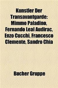 Knstler Der Transavantgarde: Mimmo Paladino, Fernando Leal Audirac, Enzo Cucchi, Francesco Clemente, Sandro Chia