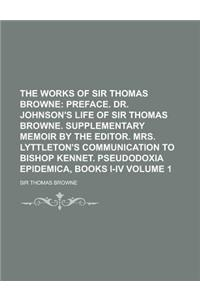 The Works of Sir Thomas Browne Volume 1
