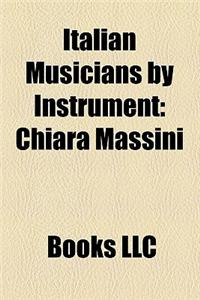 Italian Musicians by Instrument: Italian Bass Guitarists, Italian Cellists, Italian Double-Bassists, Italian Drummers, Italian Flautists
