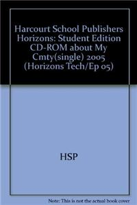 Harcourt School Publishers Horizons: Student Edition CD-ROM about My Cmty(single) 2005