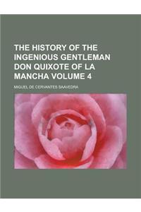 The History of the Ingenious Gentleman Don Quixote of La Mancha Volume 4