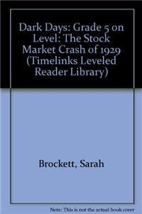 Dark Days: Grade 5 on Level: The Stock Market Crash of 1929