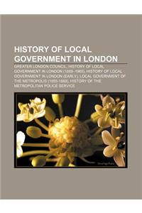 History of Local Government in London: Greater London Council, History of Local Government in London (1889-1965)