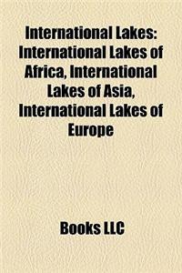 International Lakes: International Lakes of Africa, International Lakes of Asia, International Lakes of Europe