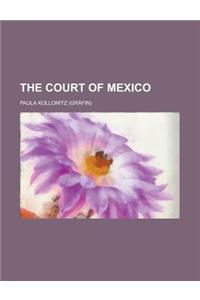 The Court of Mexico