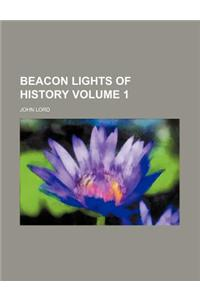 Beacon Lights of History Volume 1