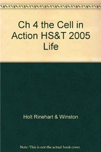 Ch 4 the Cell in Action HS&T 2005 Life
