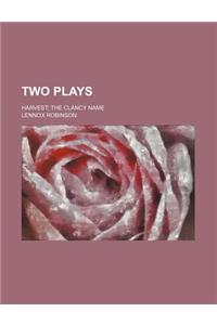 Two Plays; Harvest the Clancy Name