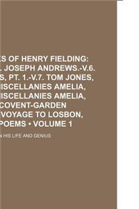 The Works of Henry Fielding (Volume 1); Plays.-V.5. Joseph Andrews.-V.6. Tom Jones, PT. 1.-V.7. Tom Jones, PT.2.-V.8. Miscellanies Amelia, PT.1.-V.9.