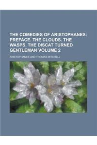The Comedies of Aristophanes Volume 2