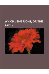 Which; The Right, or the Left?