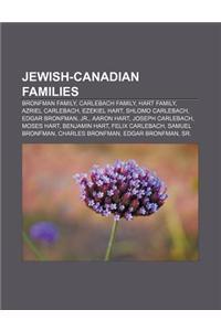 Jewish-Canadian Families: Bronfman Family, Carlebach Family, Hart Family, Azriel Carlebach, Ezekiel Hart, Shlomo Carlebach, Edgar Bronfman, Jr.