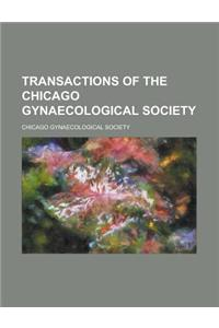 Transactions of the Chicago Gynaecological Society