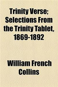 Trinity Verse; Selections from the Trinity Tablet, 1869-1892