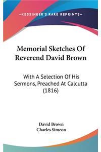 Memorial Sketches Of Reverend David Brown