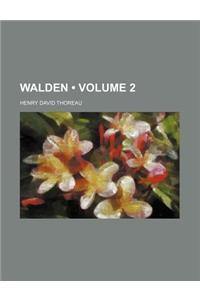 Walden (Volume 2)