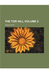 The Tor Hill Volume 2