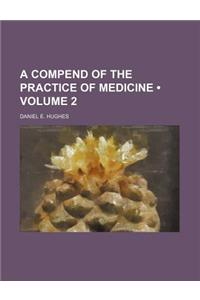 A Compend of the Practice of Medicine (Volume 2)