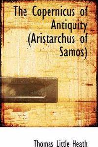 Copernicus of Antiquity (Aristarchus of Samos)