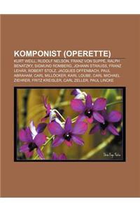 Komponist (Operette): Kurt Weill, Rudolf Nelson, Franz Von Suppe, Ralph Benatzky, Sigmund Romberg, Johann Strauss, Franz Lehar, Robert Stolz