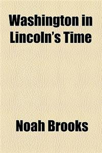 Washington in Lincoln's Time