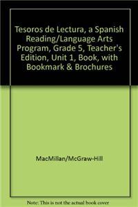 Tesoros de Lectura, a Spanish Reading/Language Arts Program, Grade 5, Teachers Edition, Unit 1, Book, with Bookmark & Brochures
