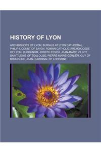 History of Lyon: Archbishops of Lyon, Burials at Lyon Cathedral, Philip I, Count of Savoy, Roman Catholic Archdiocese of Lyon, Lugdunum