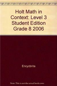 Holt Math in Context: Level 3 Student Edition Grade 8 2006