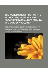 The World's Best Poetry (Volume 4); The Higher Life [Introductory Essay] Religion and Poetry, by W. Gladden