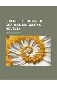 (Eversley Edition of Charles Kingsley's Novels)