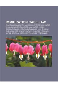 Immigration Case Law: Canadian Immigration and Refugee Case Law, United Kingdom Immigration Case Law
