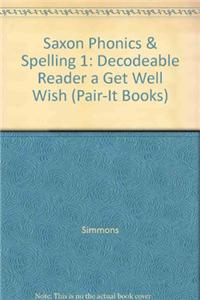 Saxon Phonics & Spelling 1: Decodeable Reader a Get Well Wish