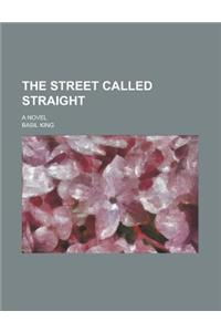 The Street Called Straight; A Novel