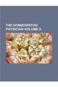 The Hom Opathic Physician Volume 9