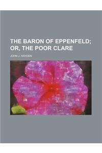 The Baron of Eppenfeld; Or, the Poor Clare