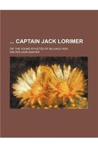 Captain Jack Lorimer; Or, the Young Athletes of Millvale High