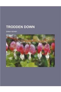 Trodden Down