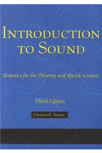 Introduction to Sound: Acoustics for the Hearing and Speech Sciences