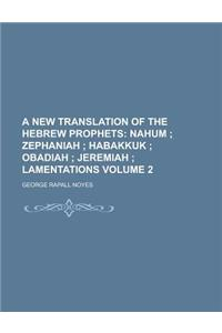 A New Translation of the Hebrew Prophets Volume 2