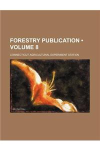 Forestry Publication (Volume 8)