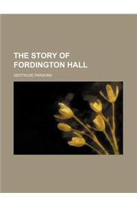 The Story of Fordington Hall