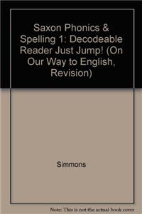 Saxon Phonics & Spelling 1: Decodeable Reader Just Jump!