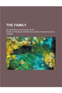 The Family; An Historical and Social Study