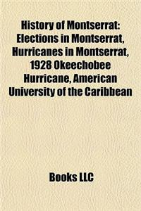 History of Montserrat: Elections in Montserrat, Hurricanes in Montserrat, 1928 Okeechobee Hurricane, American University of the Caribbean