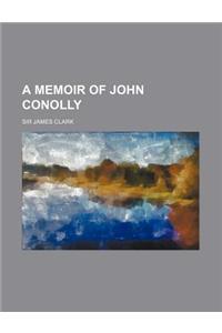A Memoir of John Conolly