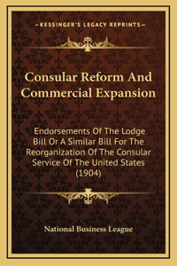 Consular Reform And Commercial Expansion