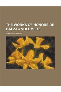 The Works of Honore de Balzac Volume 18